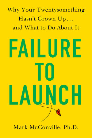 Failure to Launch by Mark McConville, Ph.D.