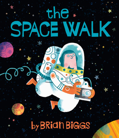 The Space Walk by Brian Biggs