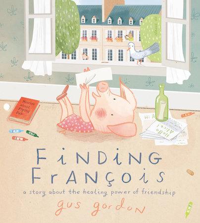 Finding François by Gus Gordon: 9780525554004 | PenguinRandomHouse.com: Books