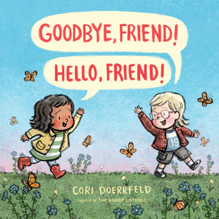 Goodbye, Friend! Hello, Friend! by Cori Doerrfeld
