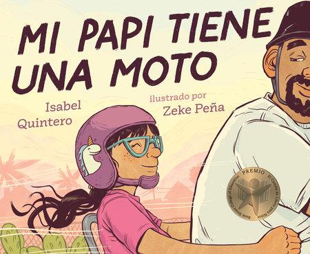 Mi papi tiene una moto by Isabel Quintero