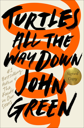 The cover of the book Turtles All the Way Down (Signed Edition)
