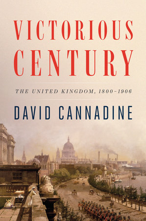 Victorious Century by David Cannadine