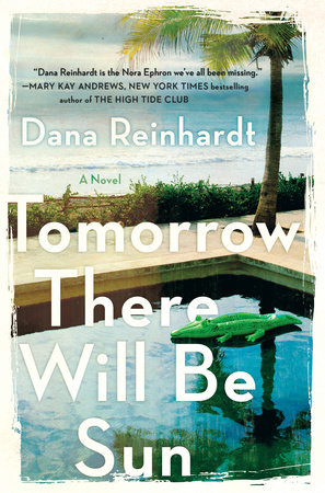 Tomorrow There Will Be Sun by Dana Reinhardt