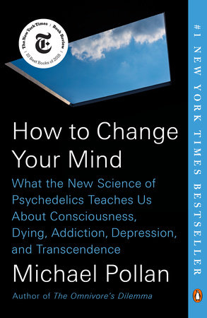 How to Change Your Mind by Michael Pollan