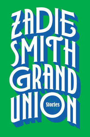 Grand Union by Zadie Smith
