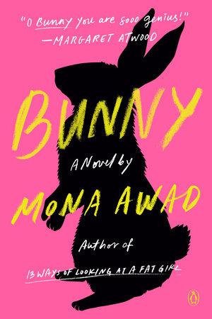 Bunny by Mona Awad: 9780525559757 | PenguinRandomHouse.com: Books