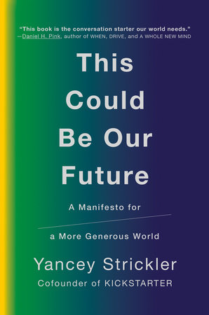 This Could Be Our Future by Yancey Strickler