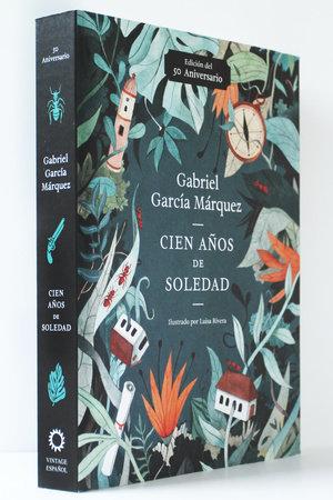 Cien Años De Soledad 50 Aniversario By Gabriel García Márquez 9780525562443 Penguinrandomhouse Com Books