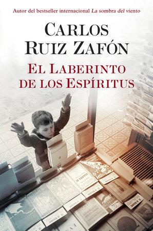 El Laberinto de los Espiritus by Carlos Ruiz Zafón