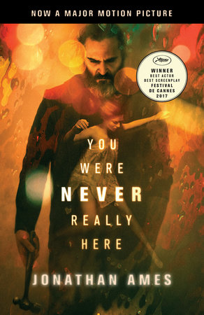 You Were Never Really Here (Movie Tie-In) by Jonathan Ames