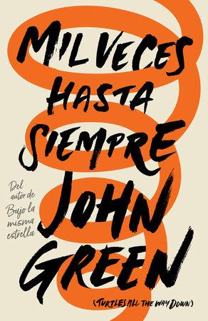 Mil veces hasta siempre by John Green