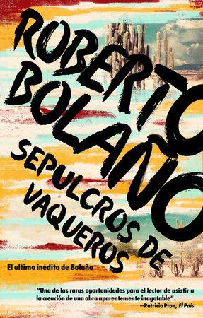 Sepulcros de vaqueros by Roberto Bolano