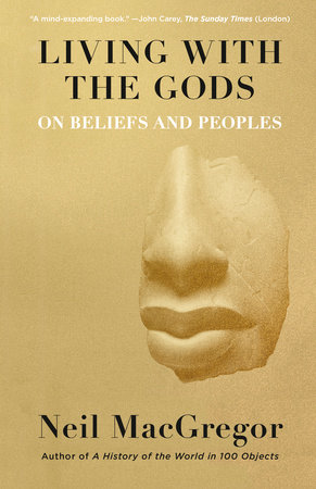 Living with the Gods by Neil MacGregor