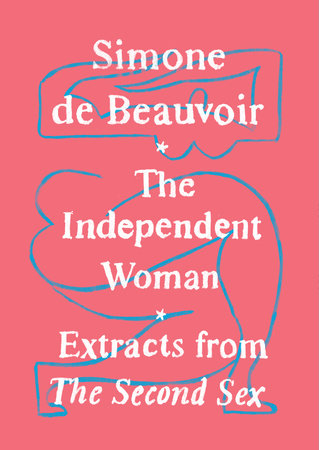 The Independent Woman by Simone de Beauvoir