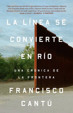 La línea se convierte en río by Francisco Cantú