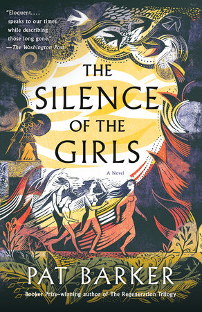 The Silence of the Girls by Pat Barker   PenguinRandomHouse com: Books
