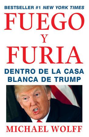 Fuego y Furia by Michael Wolff