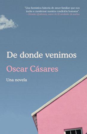 De donde venimos by Oscar Cásares
