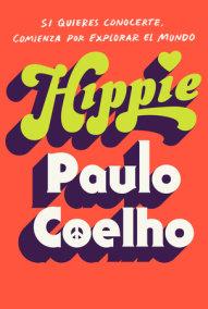 Hippie En Espanol By Paulo Coelho Penguinrandomhouse Com Books