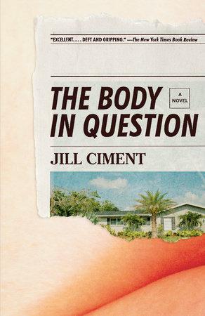 The Body In Question By Jill Ciment 9780525565376 Penguinrandomhouse Com Books