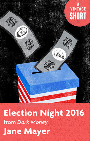 Election Night 2016 by Jane Mayer