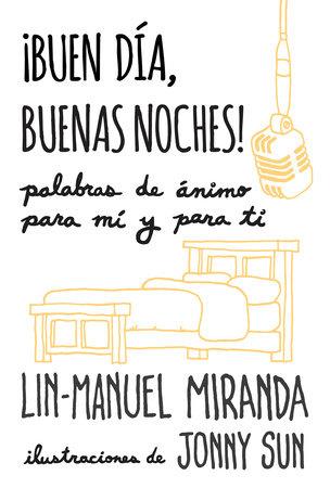 ¡Buen día, buenas noches! by Lin-Manuel Miranda