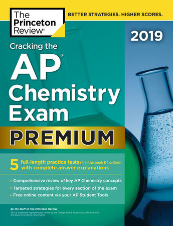 Cracking the AP Chemistry Exam 2019, Premium Edition