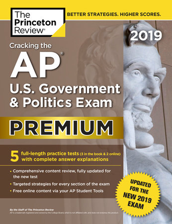 Cracking the AP U.S. Government & Politics Exam 2019, Premium Edition