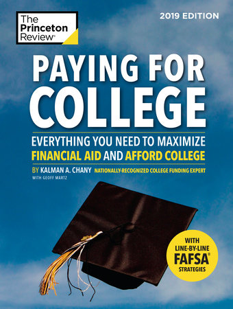 Paying for College, 2019 Edition by Princeton Review and Kalman Chany