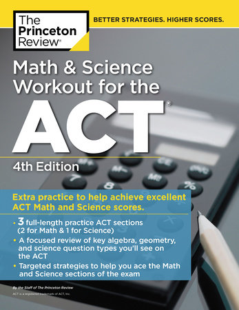 Math and Science Workout for the ACT, 4th Edition by The Princeton Review