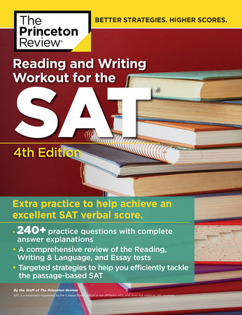 Reading and Writing Workout for the SAT, 4th Edition by The Princeton Review