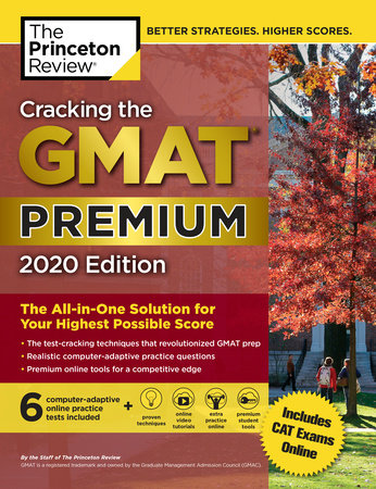 Cracking the GMAT Premium Edition with 6 Computer-Adaptive Practice Tests, 2020
