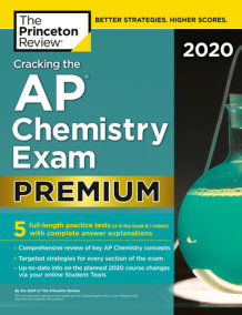 Cracking the AP Chemistry Exam 2020, Premium Edition