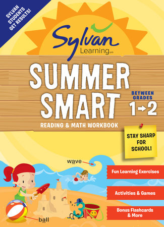 Sylvan Summer Smart Workbook: Between Grades 1 & 2 by Sylvan Learning