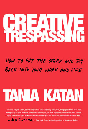Creative Trespassing by Tania Katan