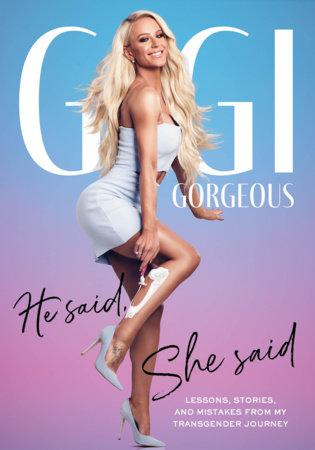 He Said, She Said by Gigi Gorgeous