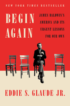 Begin Again by Eddie S. Glaude Jr.