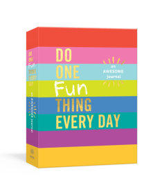 Do One Fun Thing Every Day