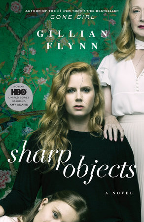 Sharp Objects (Movie Tie-In) by Gillian Flynn