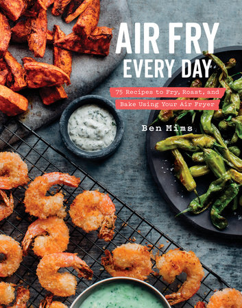 Air Fry Every Day by Ben Mims