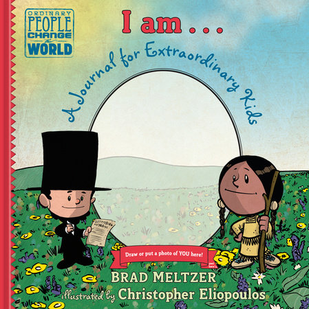 I Am . . . by Brad Meltzer, Illustrated by Chris Eliopoulos