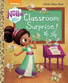 Classroom Surprise! (Nella the Princess Knight)