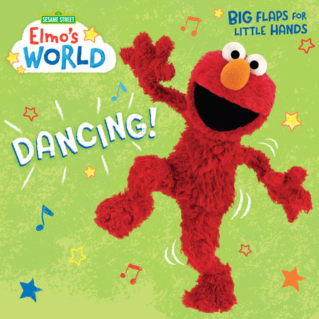 Elmo's World: Dancing! (Sesame Street) by Random House; illustrated by Random House