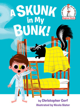 A Skunk in My Bunk! by Christopher Cerf; illustrated by Nicola Slater