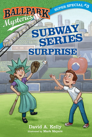 Ballpark Mysteries Super Special #3: Subway Series Surprise by David A. Kelly