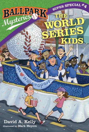Ballpark Mysteries Super Special #4: The World Series Kids by David A. Kelly