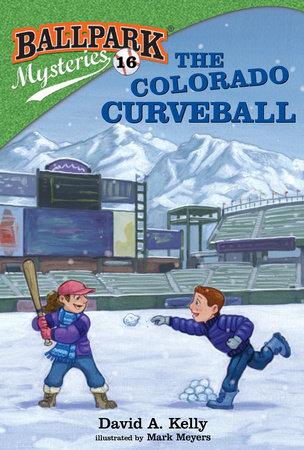 Ballpark Mysteries #16: The Colorado Curveball by David A. Kelly