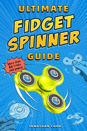 Ultimate Fidget Spinner Guide by Jonathan Cook