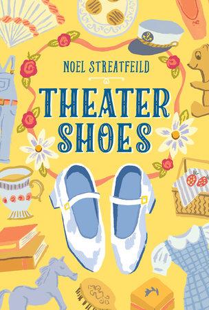 Theater Shoes by Noel Streatfeild